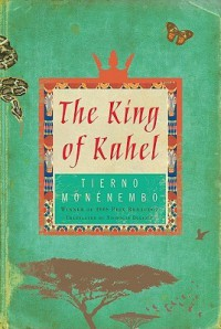 The King of Kahel - Tierno Monénembo, Nicholas Elliott