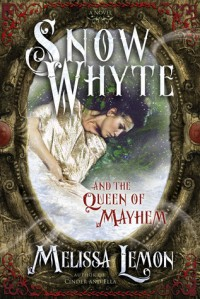Snow Whyte and the Queen of Mayhem - Melissa Lemon