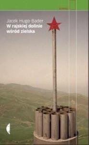 W rajskiej dolinie wśród zielska - Jacek Hugo-Bader