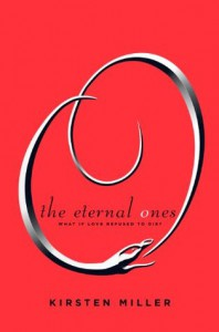 The Eternal Ones - Kirsten Miller