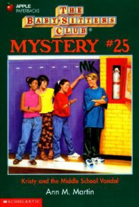 Kristy and the Middle School Vandal (Baby-Sitters Club Mystery, #25) - Ann M. Martin