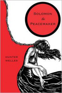 Solomon the Peacemaker - Hunter Welles