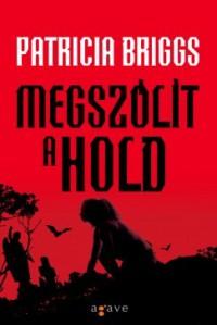 Megszólít a hold  - Farkas Veronika, Patricia Briggs