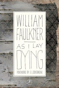 As I Lay Dying (Modern Library 100 Best Novels) - E.L. Doctorow, William Faulkner