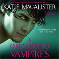 A Girl's Guide to Vampires (Unabridged Audiobook) - Katie MacAlister, Karen White