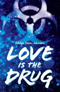 Love Is the Drug - Alaya Dawn Johnson