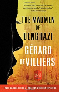 The Madmen of Benghazi: A Malko Linge Novel  - William Rodarmor, Gérard de Villiers