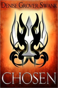 Chosen (The Chosen #1) - Jim Thomsen, Denise Grover Swank