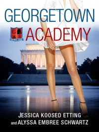 Georgetown Academy: Book Two - Jessica Koosed Etting, Alyssa Embree Schwartz