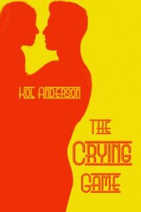The Crying Game - Kol Anderson
