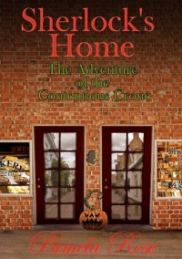 Sherlock's Home: The Adventure of the Contentious Crone - Pamela Rose, Pamela Rose Hofer