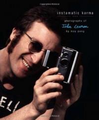 Instamatic Karma: Photographs of John Lennon - May Pang