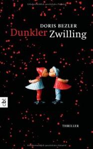 Dunkler Zwilling - Doris Bezler