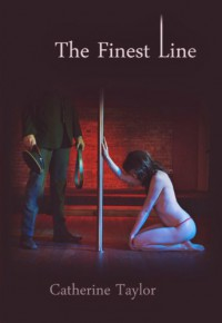 The Finest Line - Catherine   Taylor