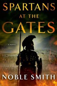 Spartans at the Gates: A Novel - Noble Smith