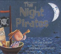 The Night Pirates - Peter Harris, Deborah Allwright
