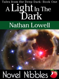 A Light In The Dark (Tales from the Deep Dark) - Nathan Lowell