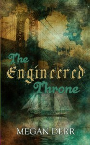 The Engineered Throne - Megan Derr