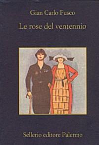 Le rose del ventennio - Gian Carlo Fusco
