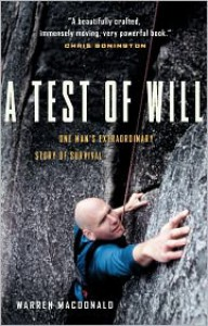 A Test of Will: One Man's Extraordinary Story of Survival - Warren MacDonald