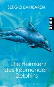 Die Heimkehr des träumenden Delphins - Sergio Bambaren
