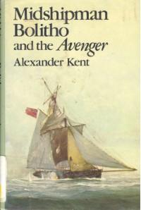 Midshipman Bolitho and the Avenger - Alexander Kent, Douglas Reeman