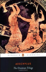 The Oresteian Trilogy: Agamemnon / The Choephori / The Eumenides - Aeschylus, Philip Vellacott