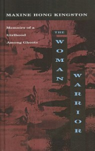 The Woman Warrior: Memoirs of a Girlhood Among Ghosts - Maxine Hong Kingston