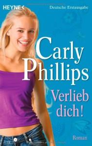 Verlieb Dich! - Carly Phillips, Ursula C. Sturm
