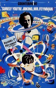 Surely You're Joking, Mr. Feynman!: Adventures of a Curious Character - Richard P. Feynman, Ralph Leighton, Edward Hutchings, ed Hutchings Feynman Richard as told Leighton