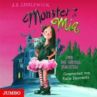 Monster Mia und das große Fürchten - A.B. Saddlewick