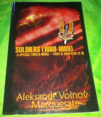 Special Forces: Soldiers (1980-1989) (Part 2, Chapters 12-19) - Aleksandr Voinov Marquesate