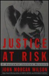 Justice at Risk (Benjamin Justice Mystery, Book 3) - John Morgan Wilson