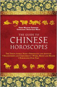 The Guide to Chinese Horoscopes: The Twelve Animal Signs * Personality and Aptitude * Relationships and Compatibility * Work, Money and Health - Gerry Maguire Thompson, Shuen-Lian Hsaio