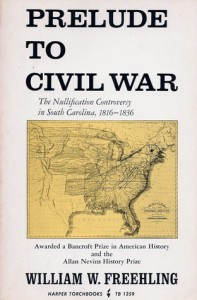Prelude to Civil War: The Nullification Controversy - William W. Freehling