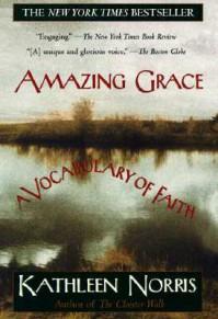 Amazing Grace: A Vocabulary of Faith - Kathleen Norris