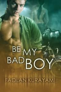 Be My Bad Boy - Faolan Kurayami