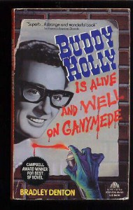 Buddy Holly Is Alive and Well on Ganymede - Bradley Denton