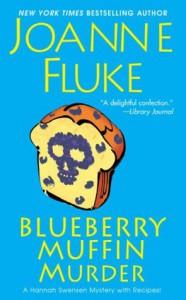 Blueberry Muffin Murder (A Hannah Swensen Mystery) - Joanne Fluke