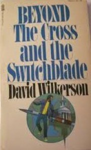 Beyond the Cross and the Switchblade - David Wilkerson