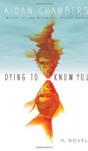 Dying to Know You - Aidan Chambers