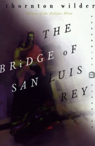 The Bridge of San Luis Rey - Thornton Wilder