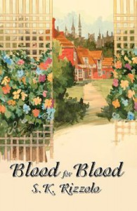 Blood for Blood: A John Chase Mystery - S.K. Rizzolo