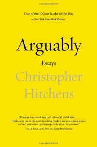 Arguably: Essays by Christopher Hitchens - Christopher Hitchens