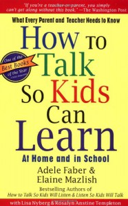 How To Talk So Kids Can Learn - Adele Faber, Elaine Mazlish