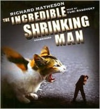 The Incredible Shrinking Man - Richard Matheson, Yuri Rasovsky
