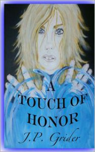 A Touch of Honor - J.P. Grider