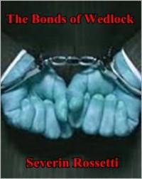 The Bonds of Wedlock - Severin Rossetti