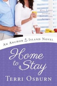 Home to Stay (An Anchor Island Novel) - Terri Osburn