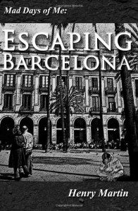 Escaping Barcelona - Henry Martin